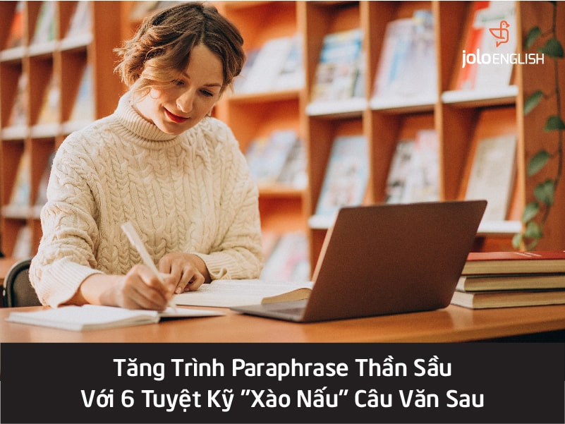 6-tuyet-ky-paraphrase-trong-ielts
