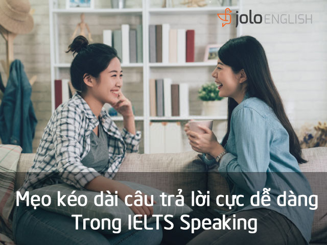 meo-keo-dai-cau-tra-loi-speaking-ielts
