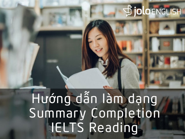 cach-lam-summary-completion-ielts-reading