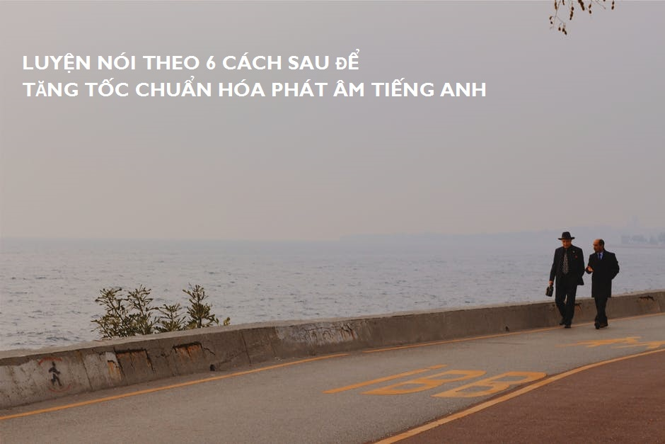 cach-phat-am-tieng-anh-chuan